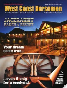 Published in the November 2013, issue of West Coast Horsemen Magazine